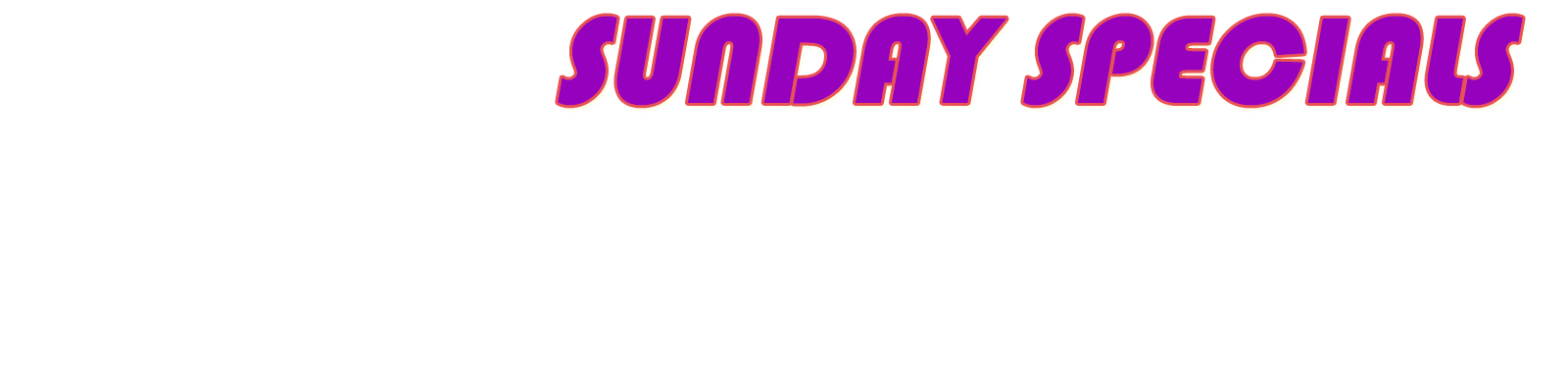 Sunday specials